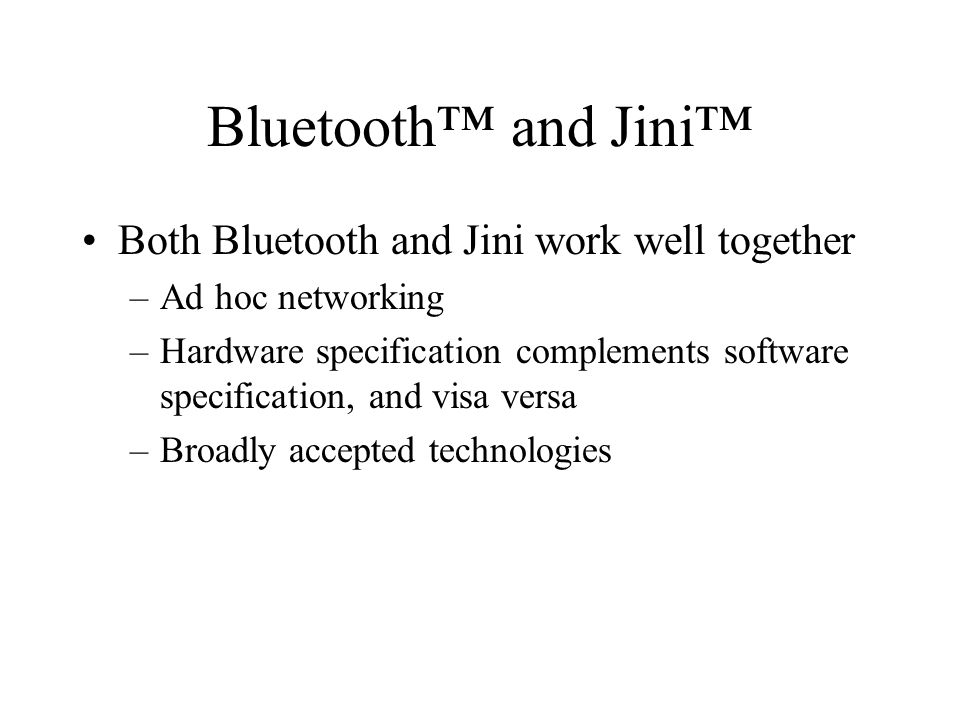 Bluetooth™ and Jini™ Both Bluetooth and Jini work well together