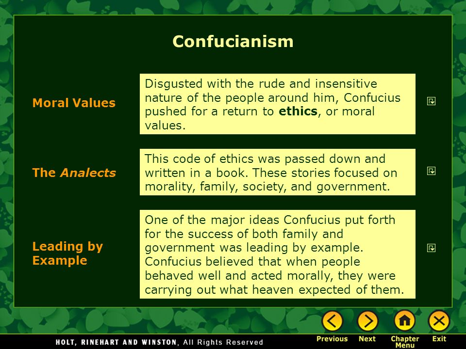 Confucianism Disgusted with the rude and insensitive nature of the people around him, Confucius pushed for a return to ethics, or moral values.