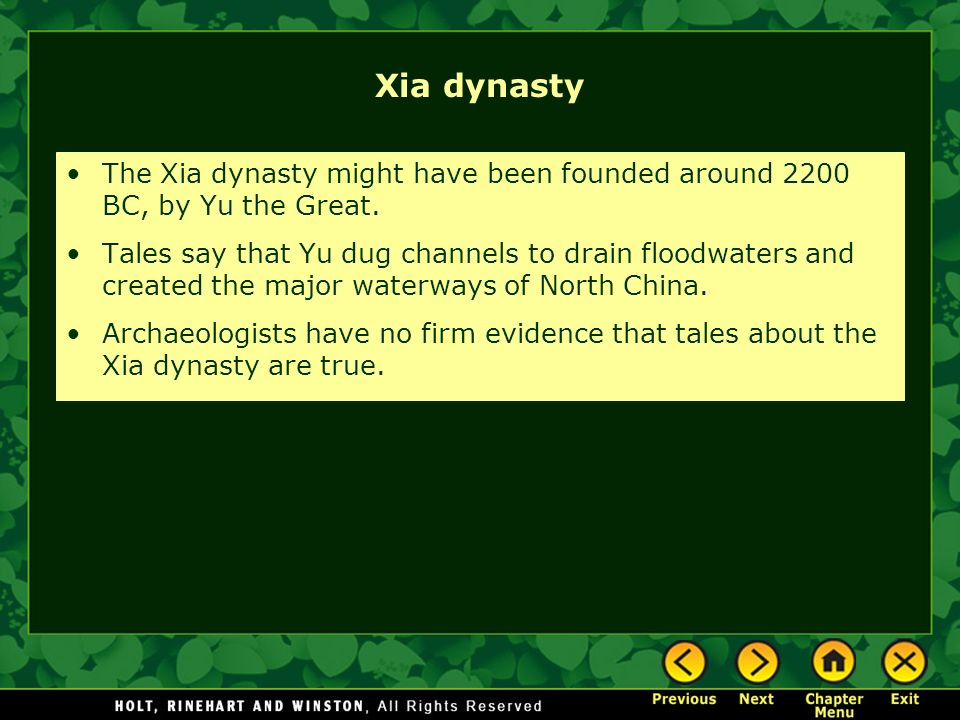 Xia dynasty The Xia dynasty might have been founded around 2200 BC, by Yu the Great.