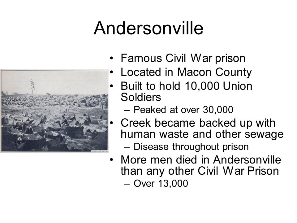 Andersonville Famous Civil War prison Located in Macon County