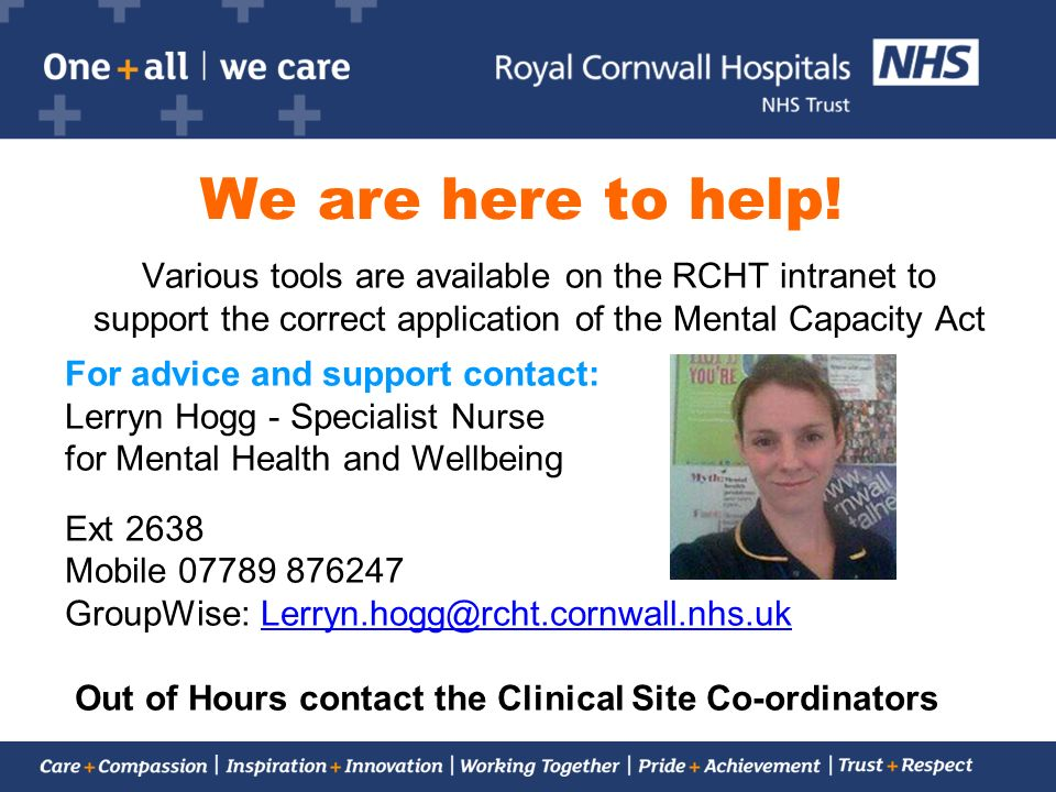 Out of Hours contact the Clinical Site Co-ordinators