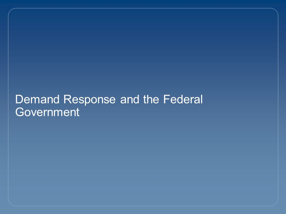 Demand Response and the Federal Government