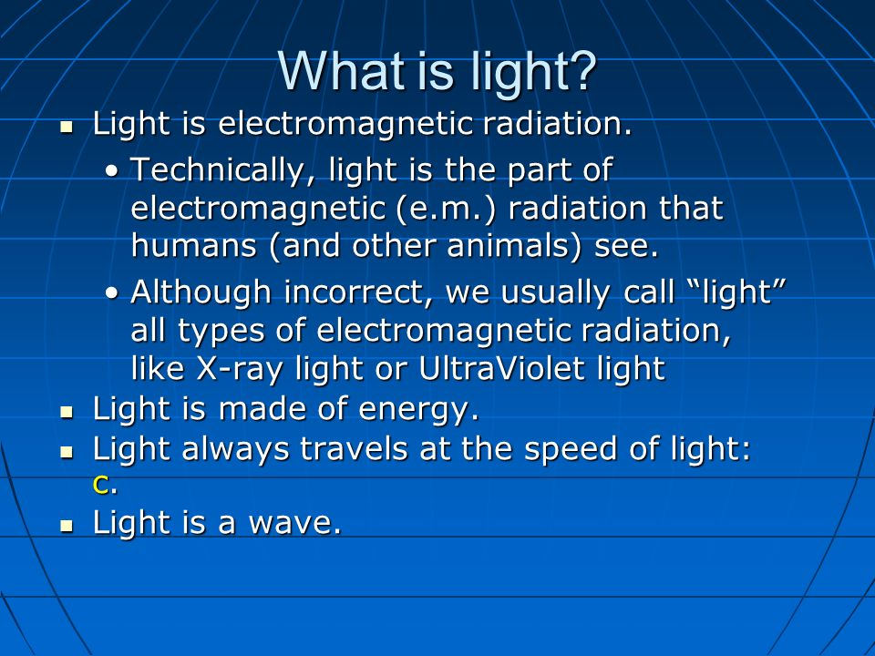 What is light? Light is electromagnetic radiation. - ppt download