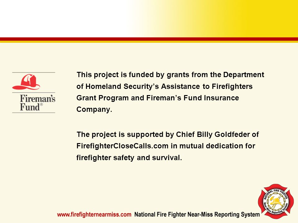This project is funded by grants from the Department of Homeland Security's Assistance to Firefighters Grant Program and Fireman's Fund Insurance Company.