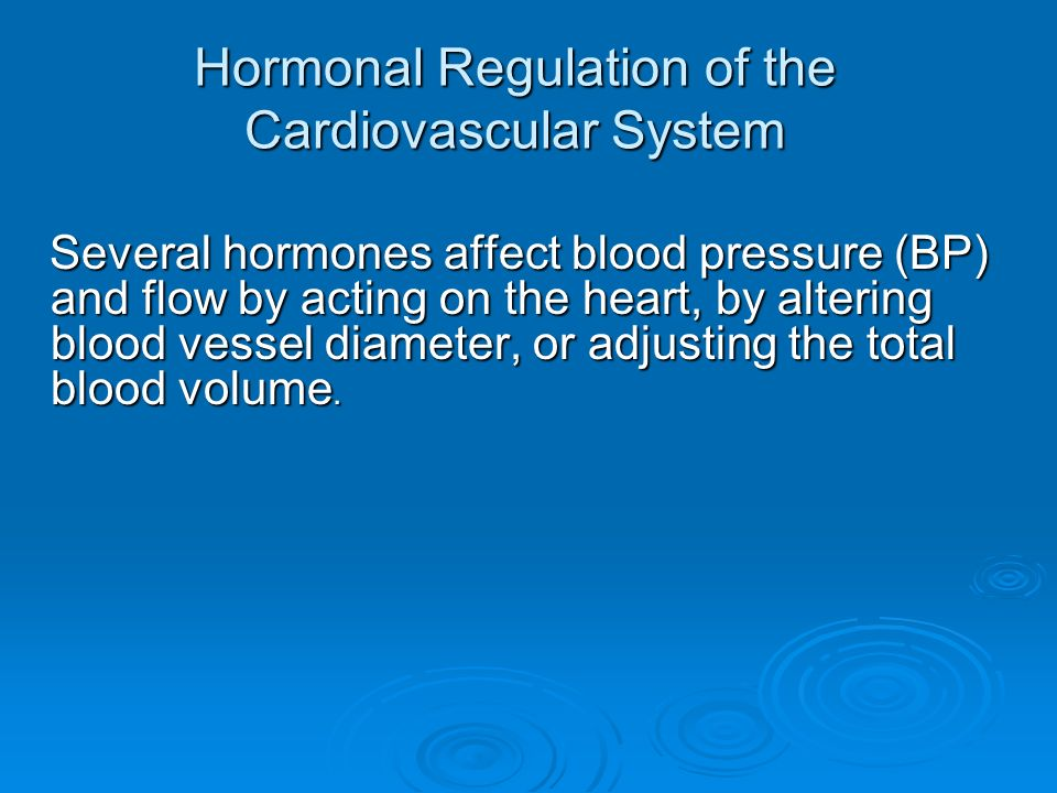 Hormonal Regulation of the Cardiovascular System