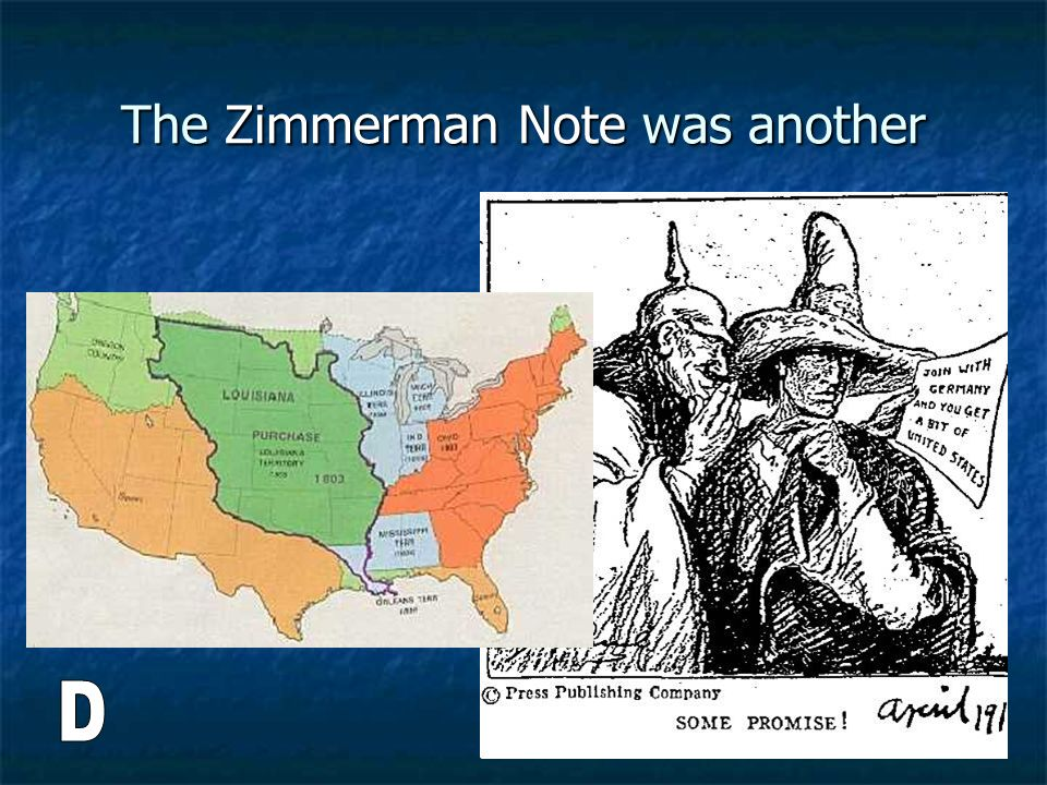 The Zimmerman Note was another