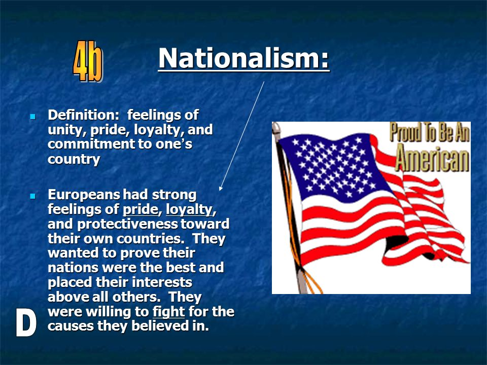 Nationalism: 4b. Definition: feelings of unity, pride, loyalty, and commitment to one's country.
