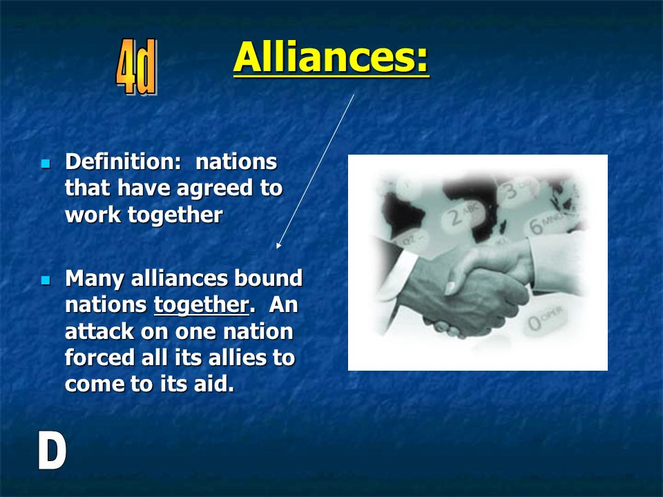 Alliances: 4d D Definition: nations that have agreed to work together