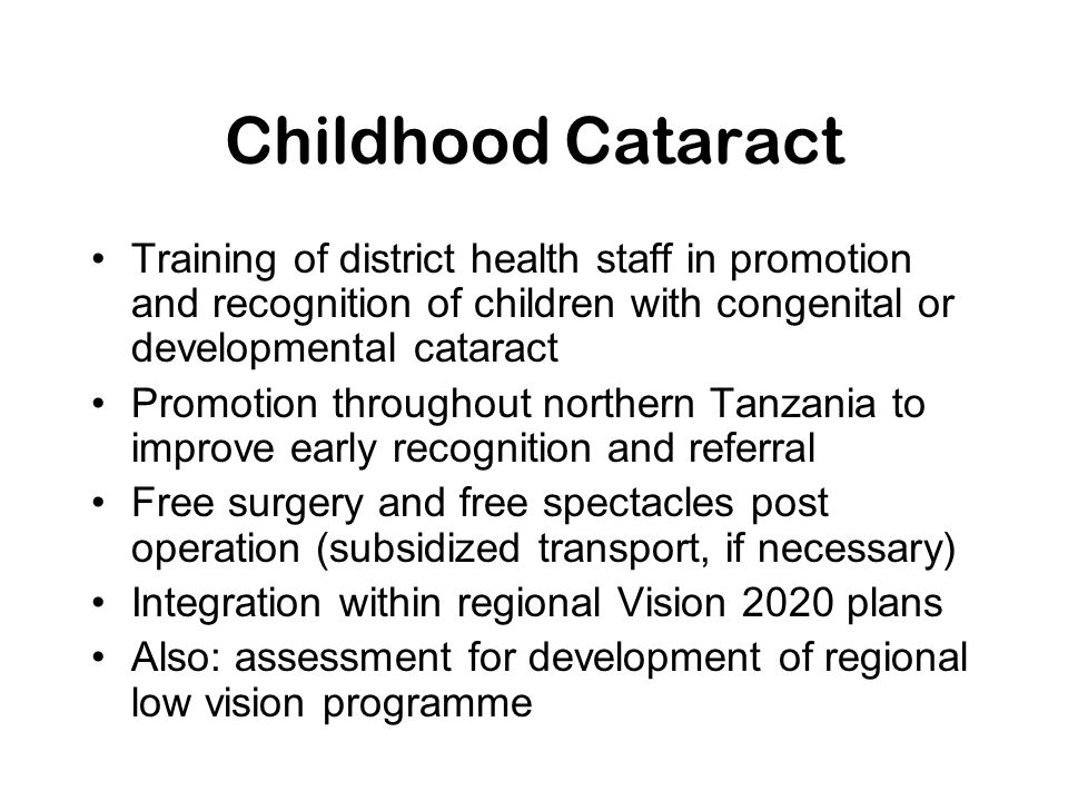 Childhood Cataract Training of district health staff in promotion and recognition of children with congenital or developmental cataract.