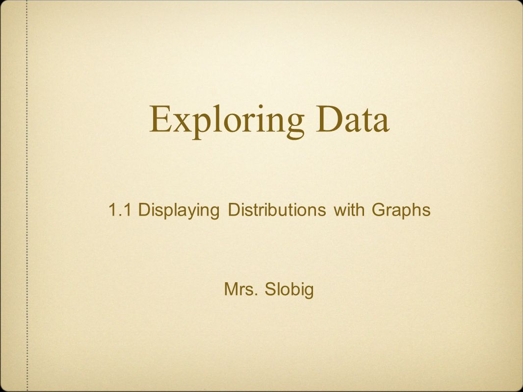 1.1 Displaying Distributions with Graphs