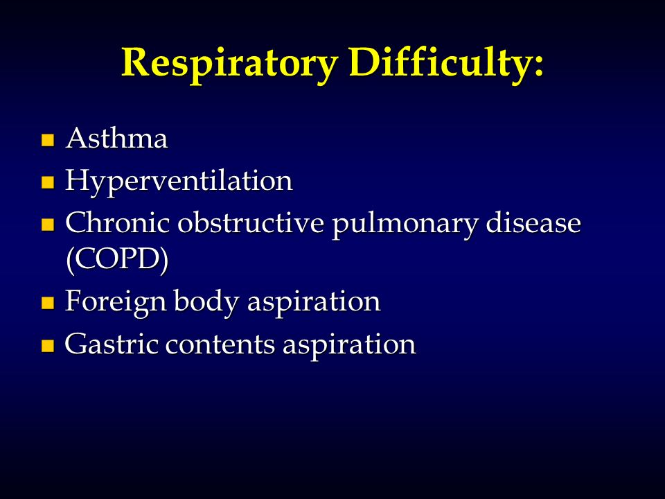 Respiratory Difficulty:
