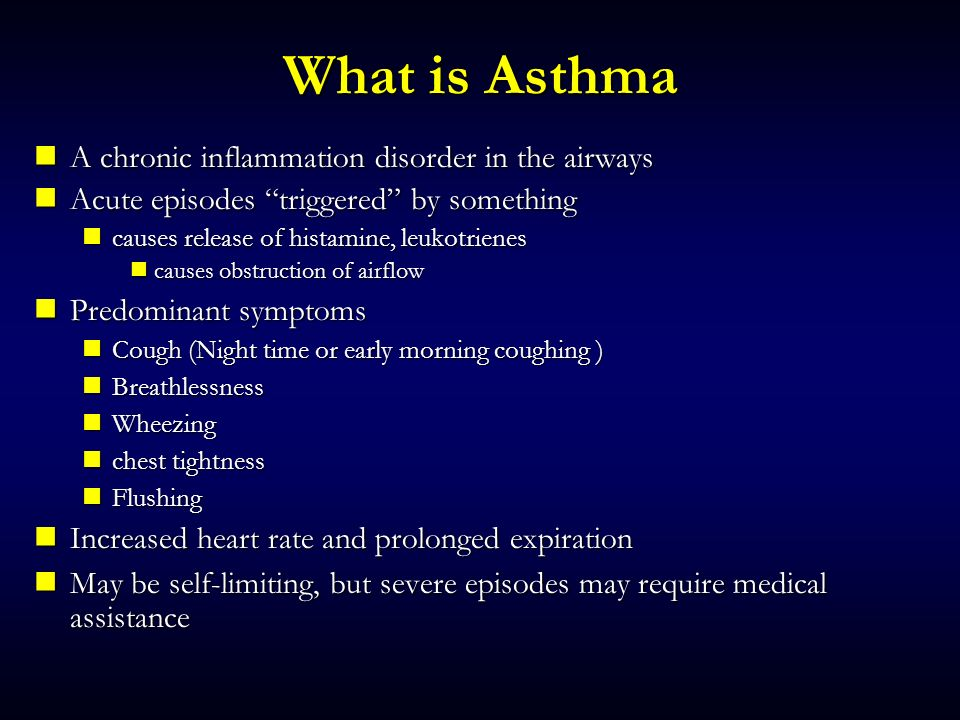 What is Asthma A chronic inflammation disorder in the airways