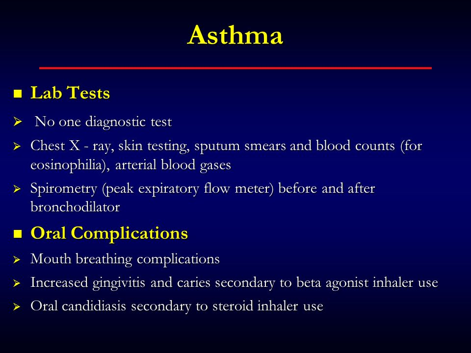 Asthma Lab Tests Oral Complications No one diagnostic test