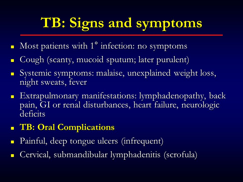 TB: Signs and symptoms Most patients with 1° infection: no symptoms
