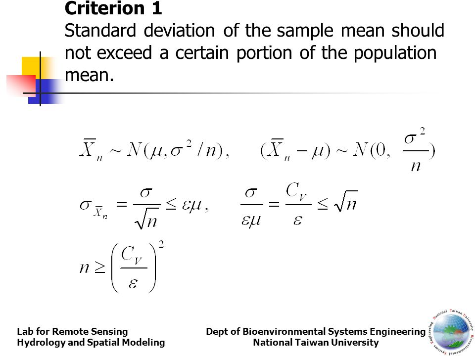 Criterion 1 Standard deviation of the sample mean should not exceed a certain portion of the population mean.