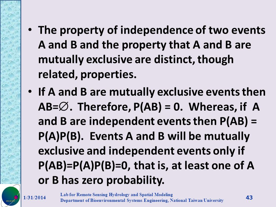The property of independence of two events A and B and the property that A and B are mutually exclusive are distinct, though related, properties.