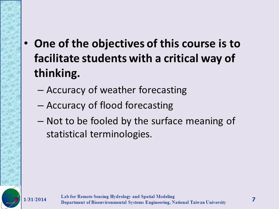 One of the objectives of this course is to facilitate students with a critical way of thinking.