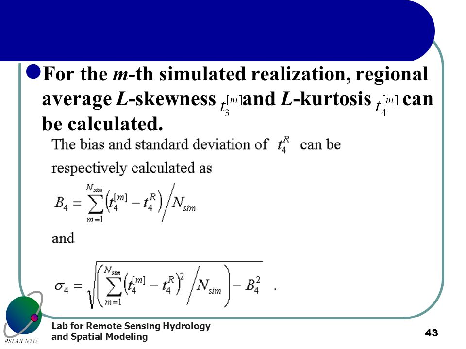For the m-th simulated realization, regional average L-skewness and L-kurtosis can be calculated.