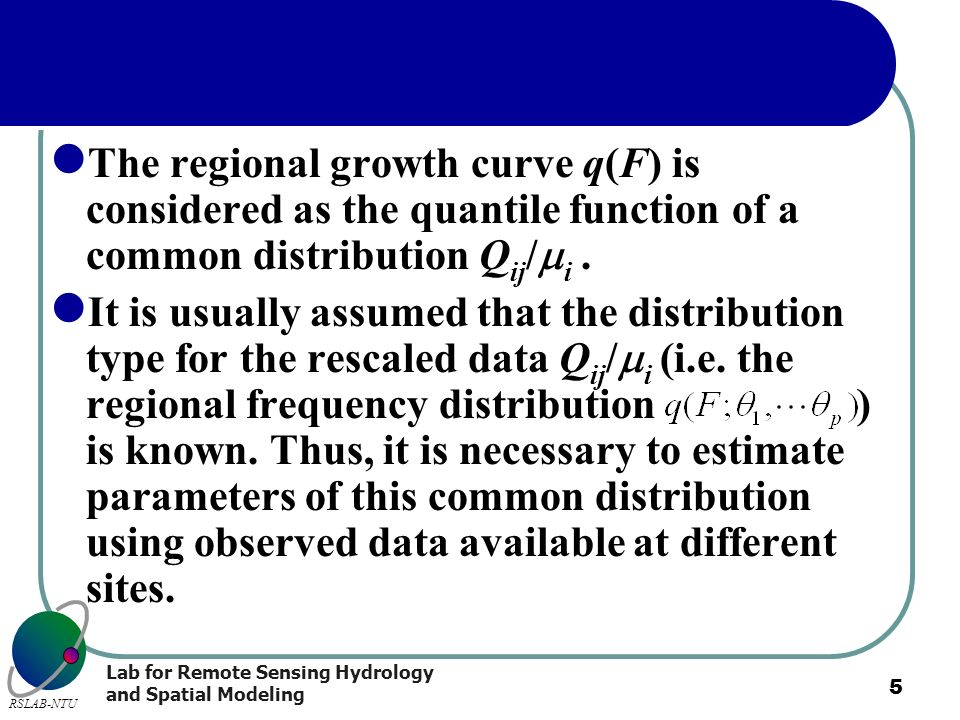 The regional growth curve q(F) is considered as the quantile function of a common distribution Qij/i .