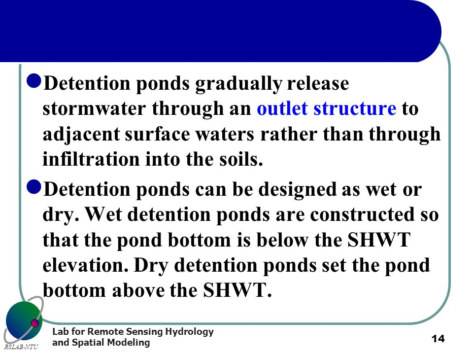 Detention ponds gradually release stormwater through an outlet structure to adjacent surface waters rather than through infiltration into the soils.