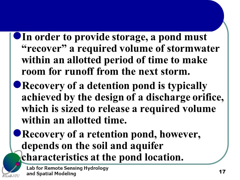 In order to provide storage, a pond must recover a required volume of stormwater within an allotted period of time to make room for runoff from the next storm.