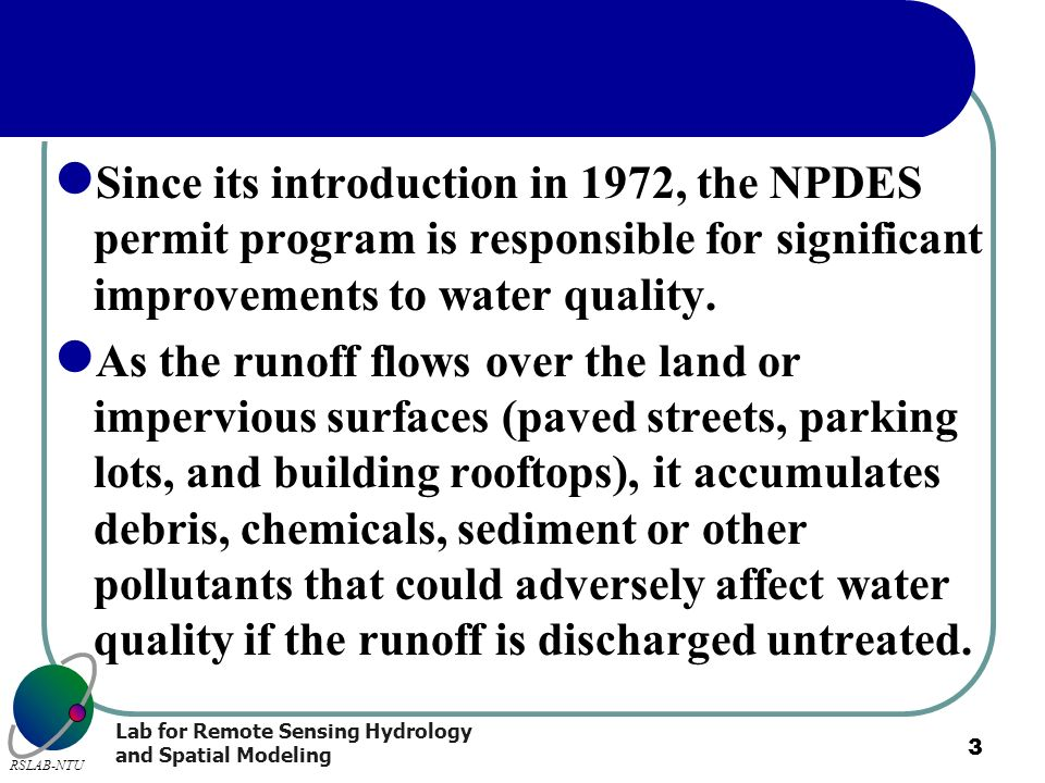 Since its introduction in 1972, the NPDES permit program is responsible for significant improvements to water quality.