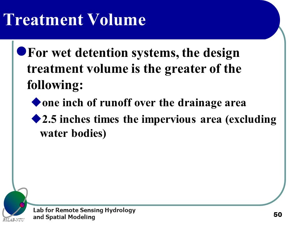 Treatment Volume For wet detention systems, the design treatment volume is the greater of the following: