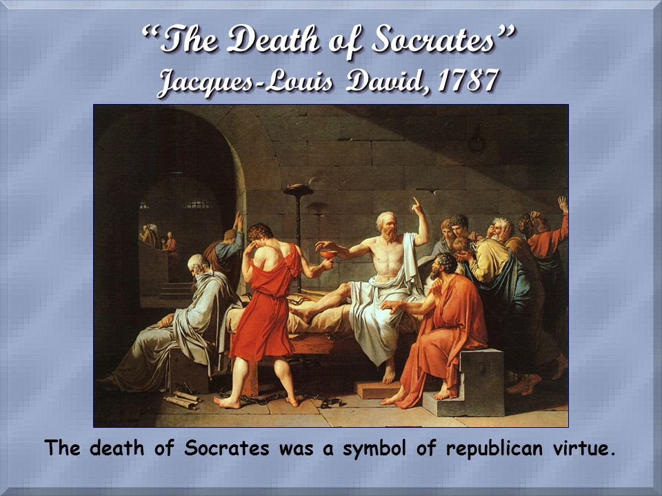 The Death of Socrates Jacques-Louis David, 1787