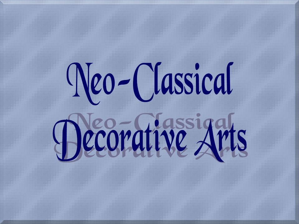 Neo-Classical Decorative Arts