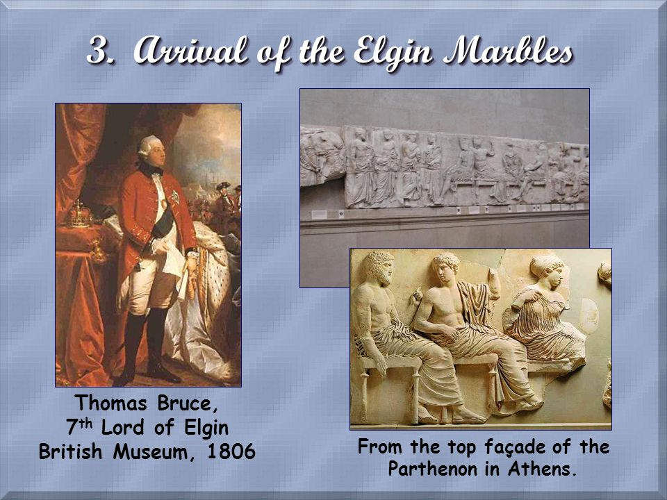 3. Arrival of the Elgin Marbles