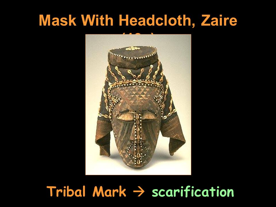 Mask With Headcloth, Zaire (19c) Tribal Mark  scarification