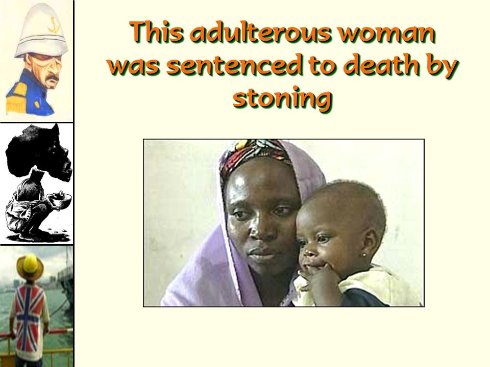 This adulterous woman was sentenced to death by stoning