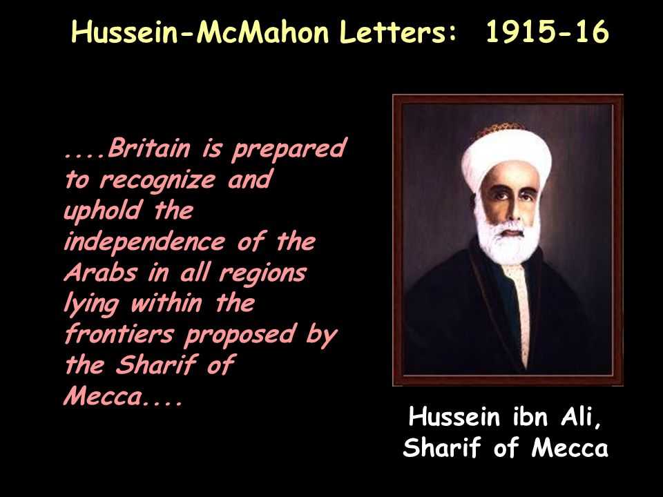 Hussein-McMahon Letters: 1915-16 Hussein ibn Ali, Sharif of Mecca