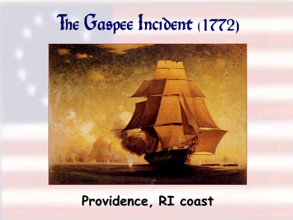 The Gaspee Incident (1772) Providence, RI coast