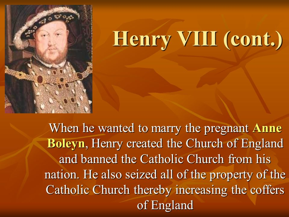 Henry VIII (cont.)