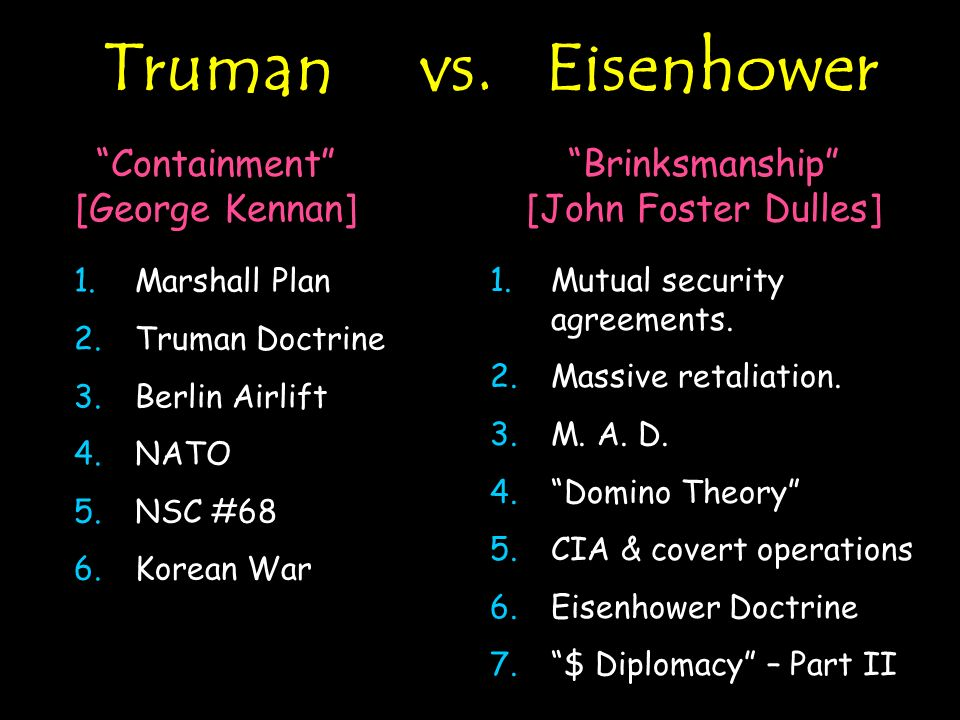 Truman vs. Eisenhower Containment [George Kennan]