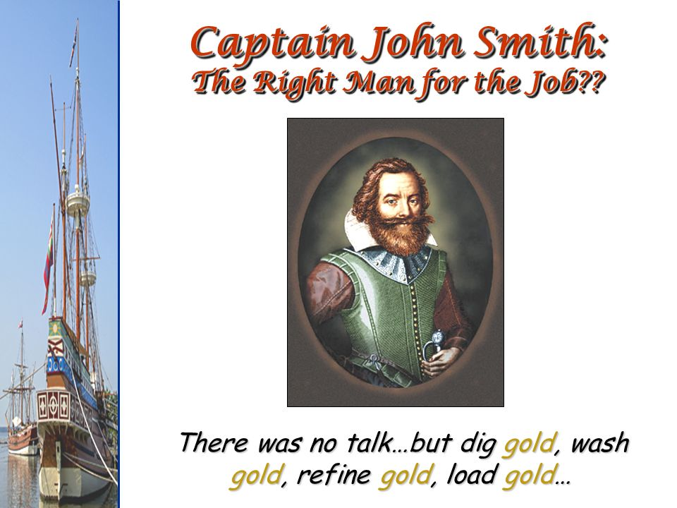 Captain John Smith: The Right Man for the Job