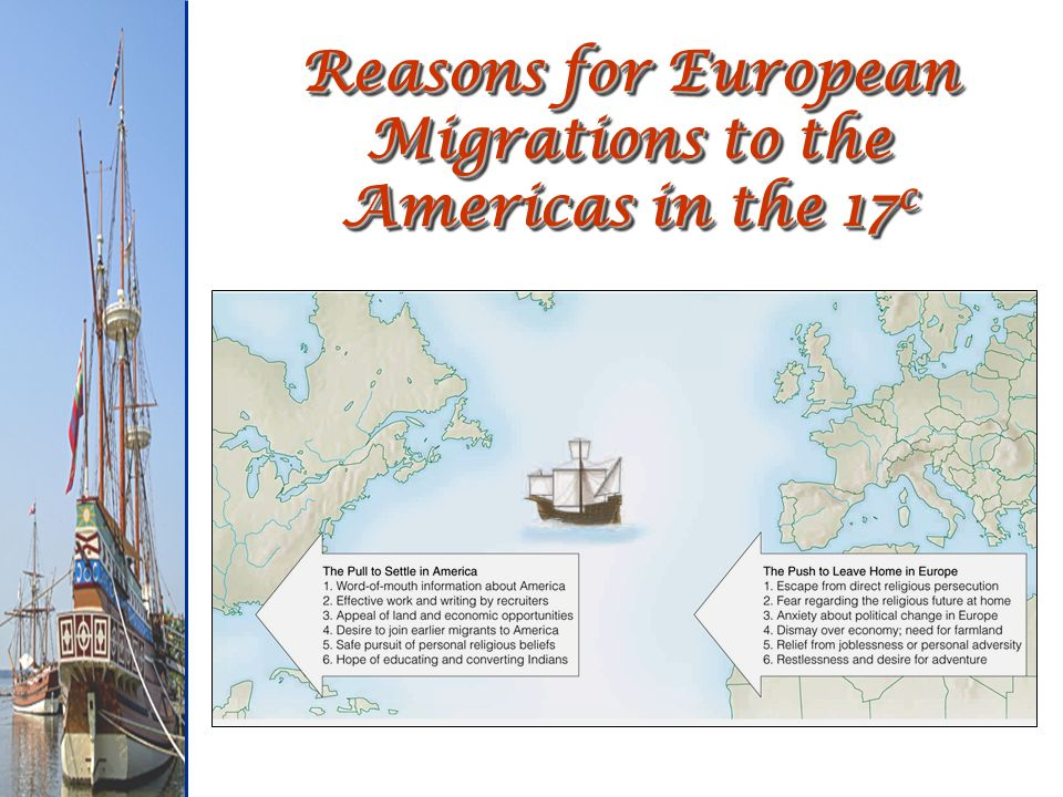 Reasons for European Migrations to the Americas in the 17c