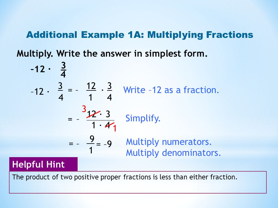 Additional Example 1A: Multiplying Fractions