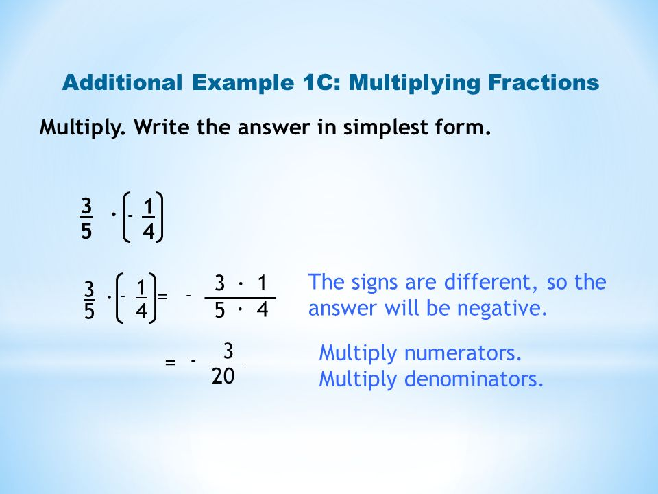 Additional Example 1C: Multiplying Fractions
