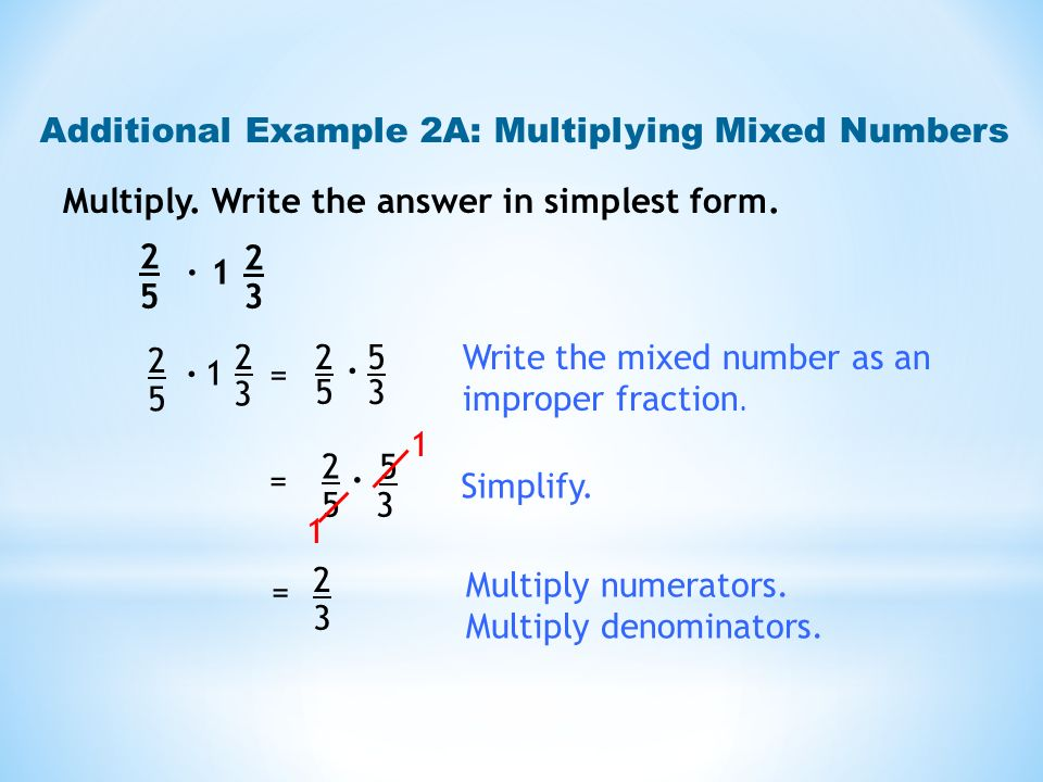 Additional Example 2A: Multiplying Mixed Numbers