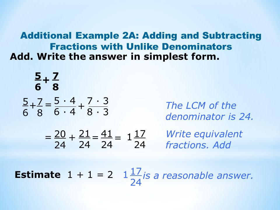 Additional Example 2A: Adding and Subtracting Fractions with Unlike Denominators