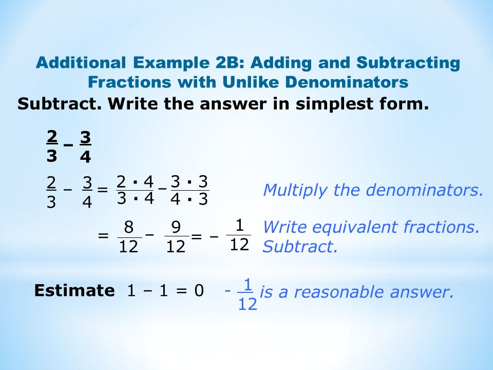 Additional Example 2B: Adding and Subtracting Fractions with Unlike Denominators