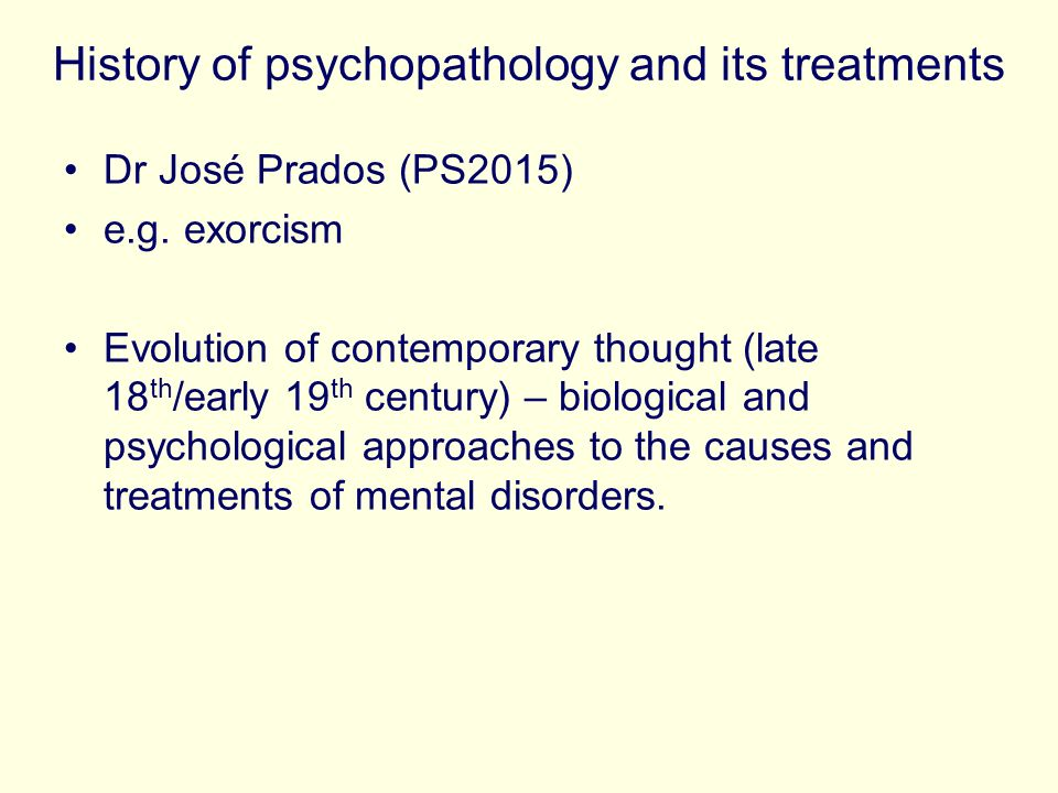 History of psychopathology and its treatments