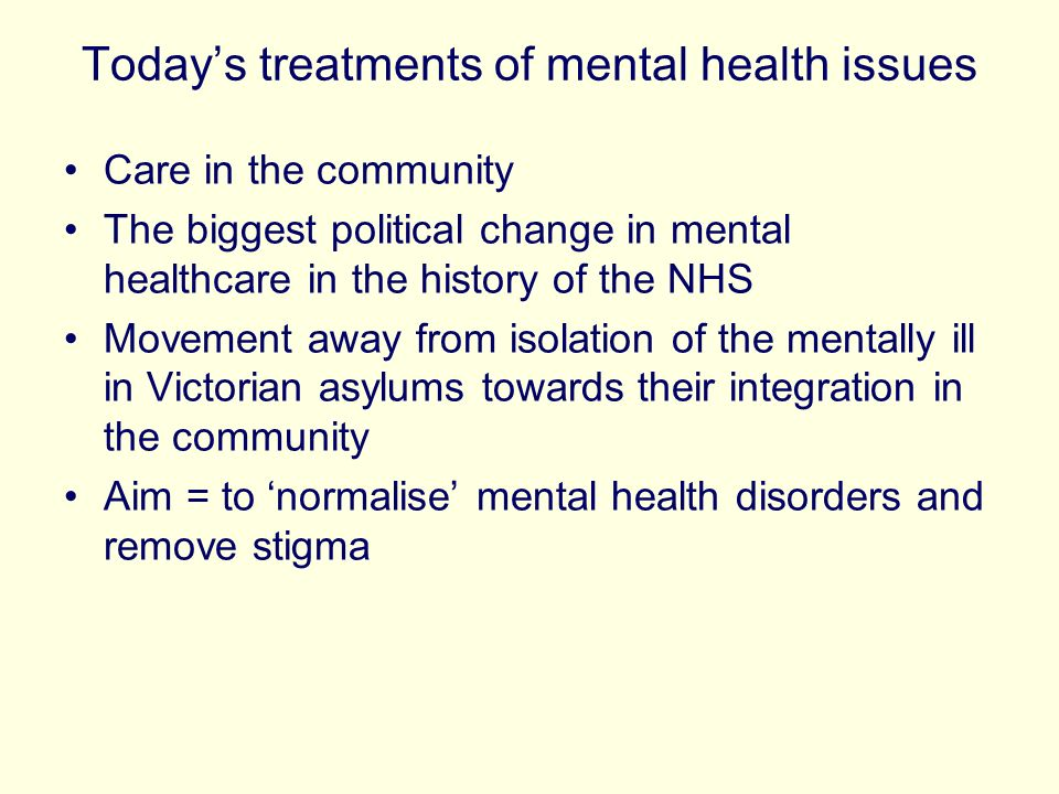Today's treatments of mental health issues