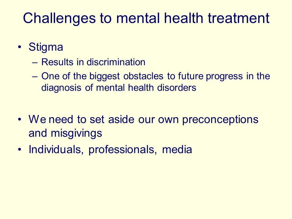 Challenges to mental health treatment