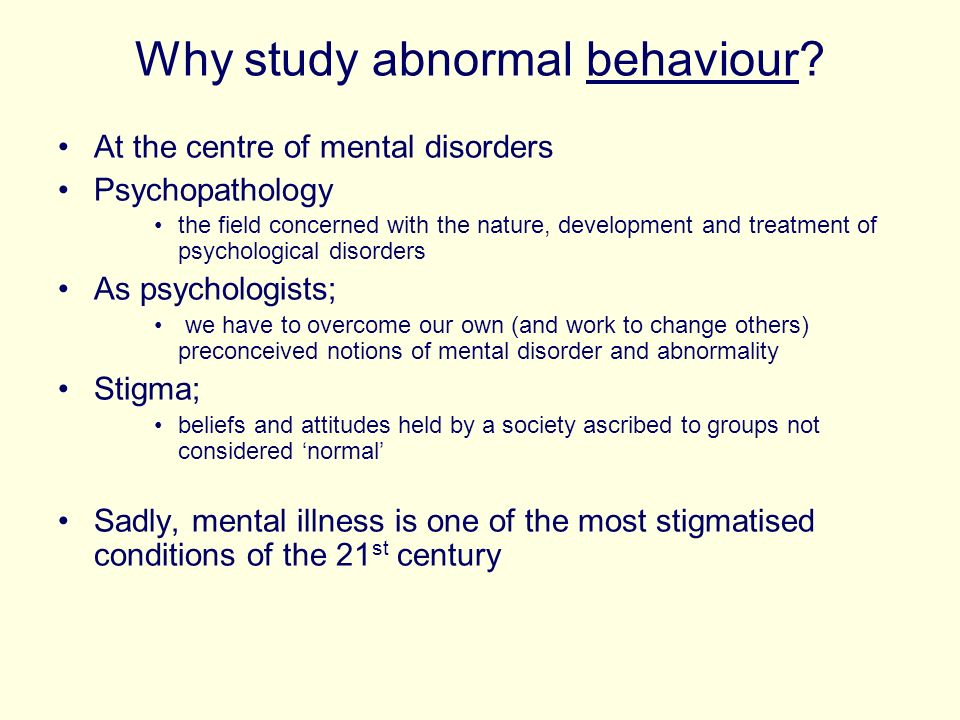 Why study abnormal behaviour