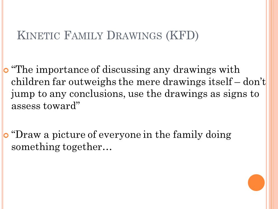 how to communicate and understand children s worlds ppt video rh slideplayer com Kinetic Family Drawing Information Kinetic Family Drawing Administration