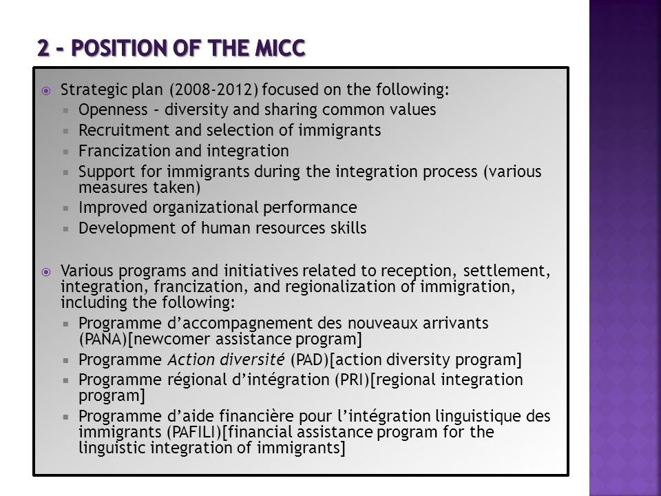 2 - POSITION OF THE MICC Strategic plan (2008-2012) focused on the following: Openness – diversity and sharing common values.