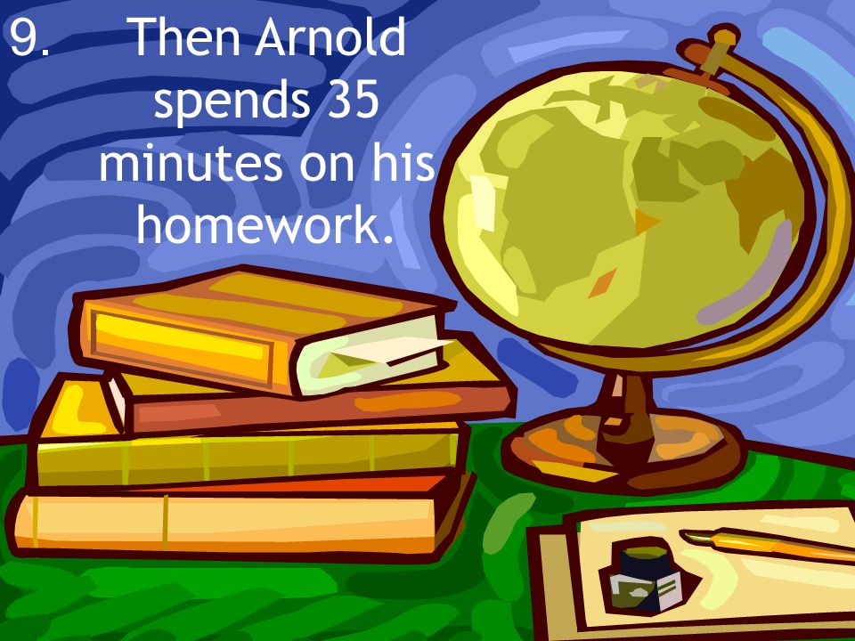 Then Arnold spends 35 minutes on his homework.